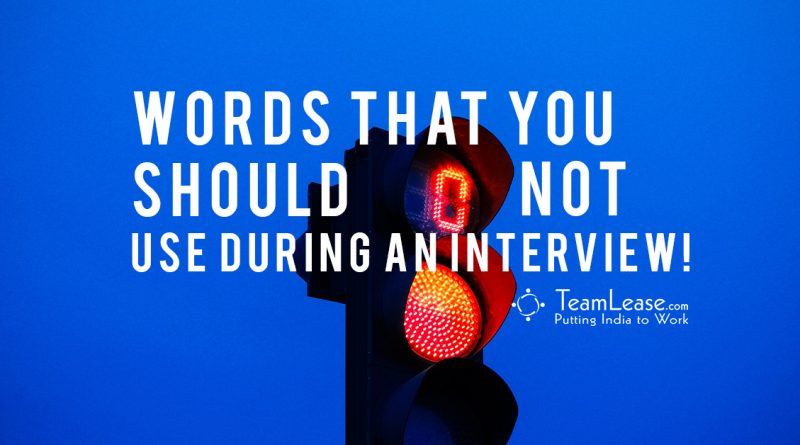 words not to use in interview
