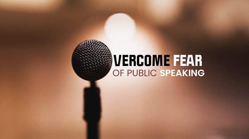 Overcome fear of Public Speaking