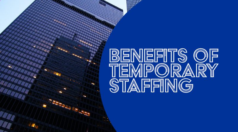 Benefits of temporary staffing