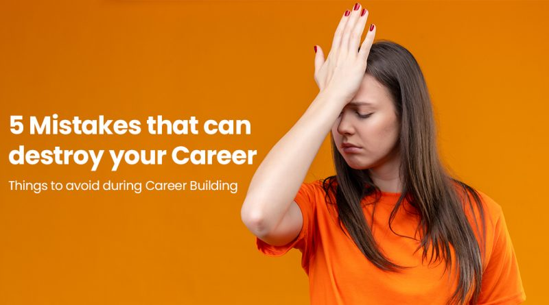 mistakes in career building